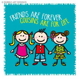 friends-are-forever-cousins-are-for-life 2